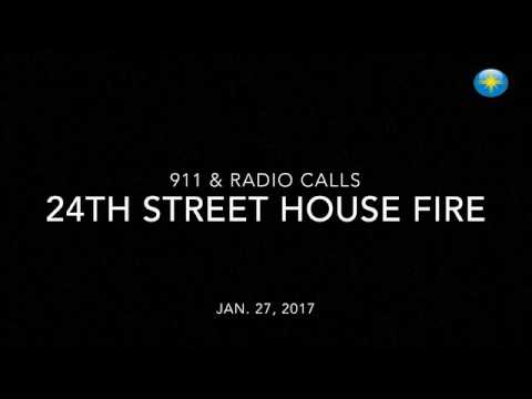 911 dispatch and radio traffic calls from 24th Street house fire