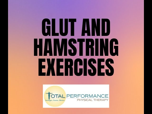 Glut and hamstring exercises