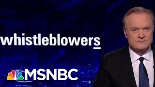 Lawrence: The Whistleblowers Will Keep Coming | The Last Word | MSNBC