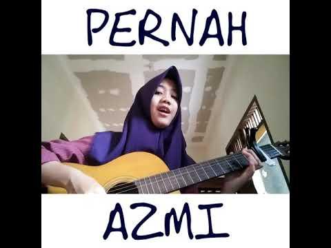 Cover lagu azmi_pernah (sri ayu lestari)