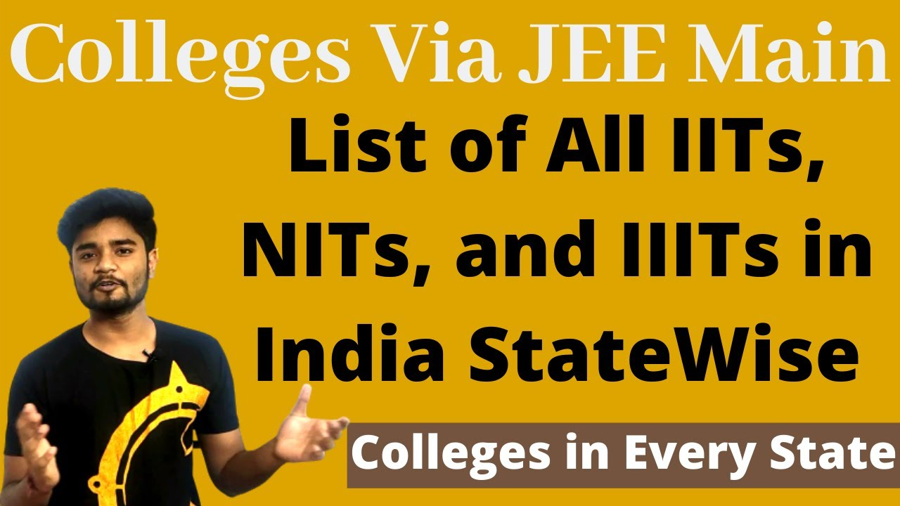 IIT, NIT, IIIT in Every State of India - Josaa Colleges Complete List Part - 1