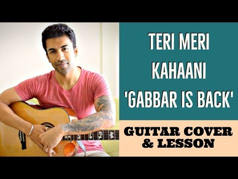 Teri Meri Kahaani | Gabbar Is Back | Arijit Singh | Guitar Cover + Lesson