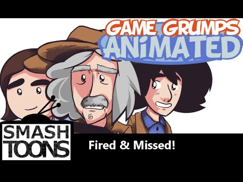 Game Grumps Animated Fired Missed Missed Again