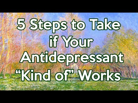 "5 Steps to take if your antidepressant ""kind of"" works"