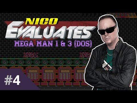 Nico Evaluates - Mega Man 1 & 3, DOS (Episode 4, NEVER AGAIN!)