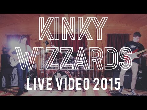 KINKY WIZZARDS - LIVE VIDEO 2015