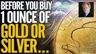 Before You Buy 1 Ounce of Gold or Silver, WATCH THIS(Before You Buy 1 Ounce of Gold or Silver, WATCH THIS. If you enjoyed watching this video, be sure to check out the Hidden Secrets of Money website at ..., 2016-09-06T12:36:17.000Z)