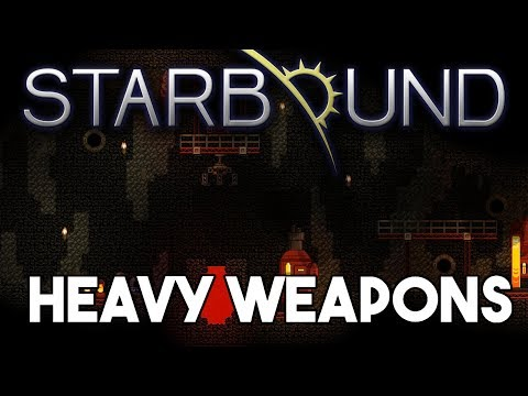 Starbound Custom Creations: Heavy Weapons