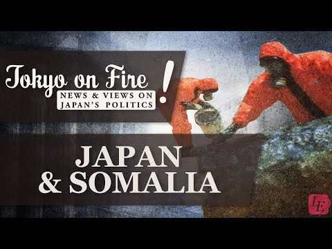 Japan's SDF, South Sudan & Somalia | Tokyo on Fire
