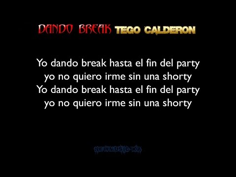 Dando Break – Tego Calderon (Letra)
