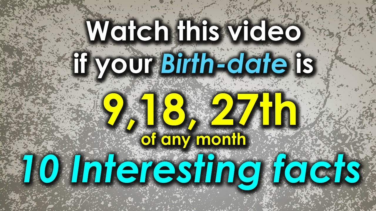 10 Facts about the People Born on 9, 18 or 27th Date of ...
