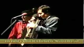VALI VIJELIE si STEFAN DE LA BARBULESTI - NEVASTA MEA (FILMARE VECHE LIVE)