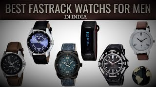 Mind Blowing Watches From Fastrack | 10 Best Fastrack Watches For Men In India With Price