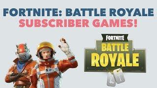 *LIVE STREAM* Fortnite: Battle Royale - SUBSCRIBER GAMES!