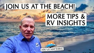 RV Lifestyle Ask Us Anything - Live From The Beach!