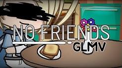 No Friends - Cadmium ft. Rosendale || GLMV ||