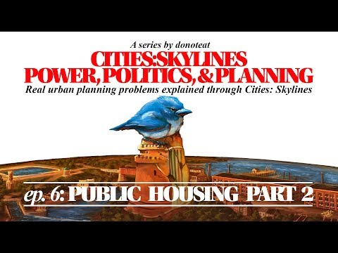 Cities: Skylines | Power, Politics, & Planning: Episode 6: Public Housing Part 2