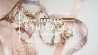 HOW TO SHOP ETHICALLY ON A BUDGET ❤