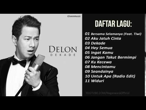 Delon Full Album - Lagu Pop Indonesia Terbaru 2017