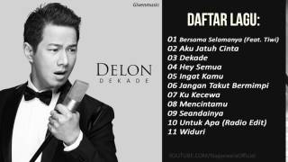 Download lagu Delon Full Album Lagu Pop Indonesia Terbaru 2017 MP3
