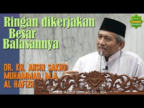 Amal Ringan namun Besar Balasan (Masjid Raya An Nur) - DR. K.H. Ahsin Sakho Muhammad, M.A, Al-Hafizh