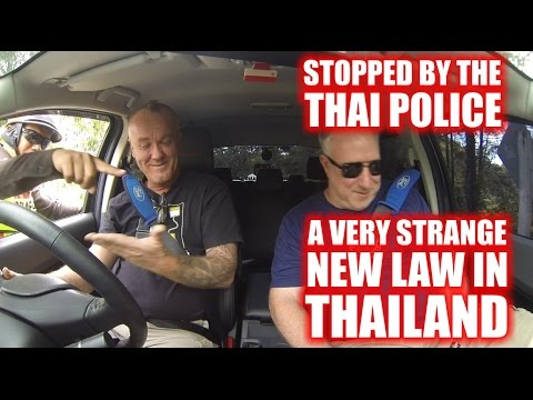 Stopped by the Thai Police - A very strange new Law in Thailand :(