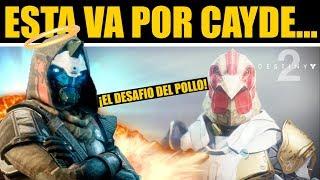 Destiny 2 - EL DESAFIO DEL POLLO... 🙏R.I.P. Cayde🙏
