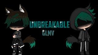 Download lagu Unbreakable GLMV