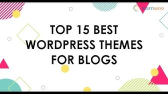 Top 15 Best WordPress Themes for Blogs