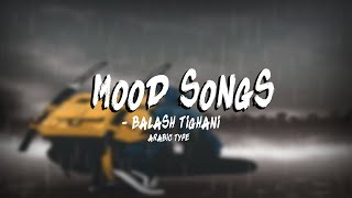 MOOD SONGS - BALASH TIGHANI بلاش تغني [ ARABIC MOOD ]