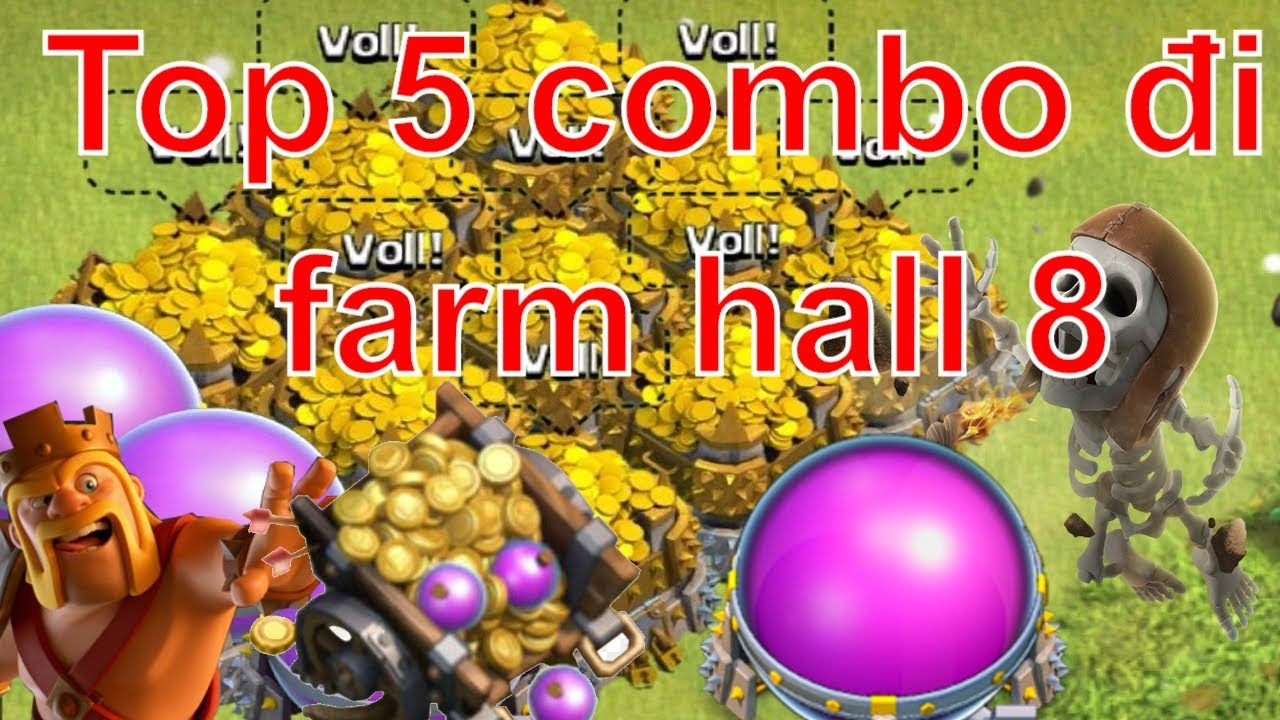 NMT | Clash of clans | top 5 combo đi farrm hay nhất hall 8