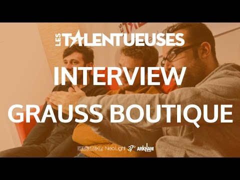 GRAUSS BOUTIQUE - Interview - Les Talentueuses