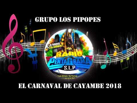 EL CARNAVAL DE CAYAMBE 2018 - GRUPO LOS PIPOPES - CUMBIAS SONIDERAS LIMPIAS 2018
