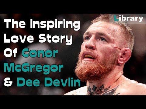 The Inspiring Love Story Of Conor McGregor & Dee Devlin
