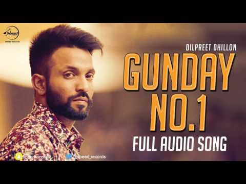Gunday No. 1 ( Full Audio Song ) | Dilpreet Dhillon | Punjabi Song Collection | Speed Claasic Hitz