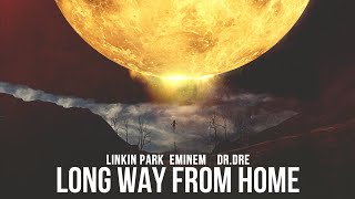 Linkin Park feat. Eminem & Dr.Dre - Long Way From Home [After Collision 2]