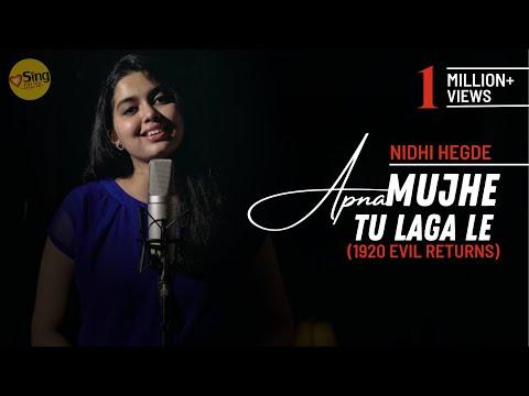 Apnaa Mujhe Tu Lagaa | cover by Nidhi Hegde | Sing Dil Se Unplugged | 1920 Evil Returns
