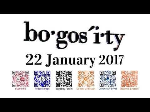 Bogosity Podcast for 22 January 2017