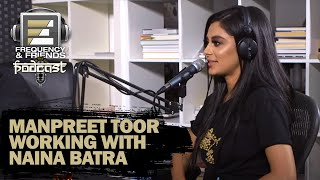 Manpreet Toor Working with Naina Batra  Frequency  Friends  S2 E9