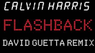Calvin Harris 'Flashback' DAVID GUETTA REMIX Video