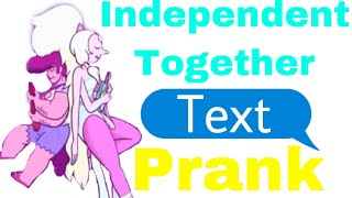 Independent Together text prank- Steven Universe prank