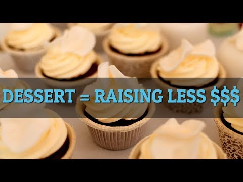 nonprofit-fundraising-ideas:-stop-serving-dessert-and-make-more-$$$