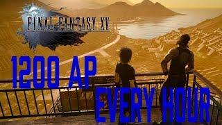 FASTEST AP (1300/HR)  FARM IN FINAL FANTASY XV - Best and Fastest Way To Get AP In Final Fantasy XV