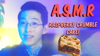 Asmr ~ Raspberry Crumble Cake ~ Male Voice Whispering