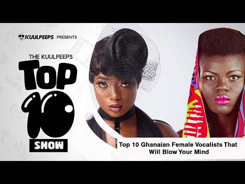 Top 10 Ghanaian Female Vocalists That Will Blow Your Mind