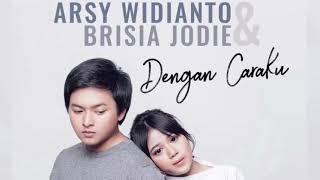"Brisia Jodie feat Arsy Widianto ""Dengan Caraku"""