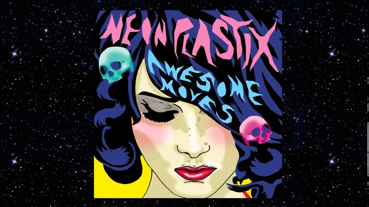 Neon Plastix Prick Tease Full Length From Awesome Moves Blow Up