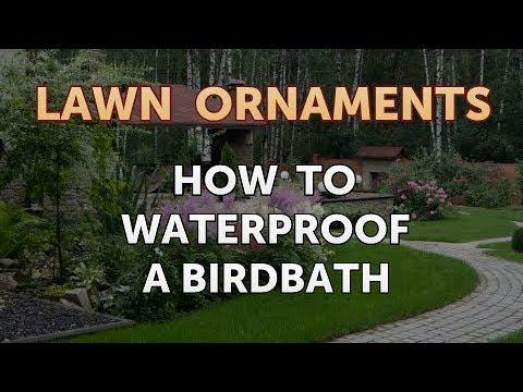 How To Waterproof A Birdbath