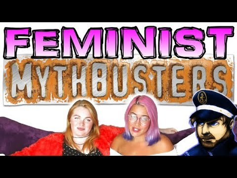 Today We Bust Those Feminist Myths