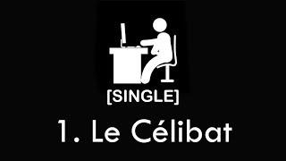 [SINGLE] Episode 1 - Le Célibat